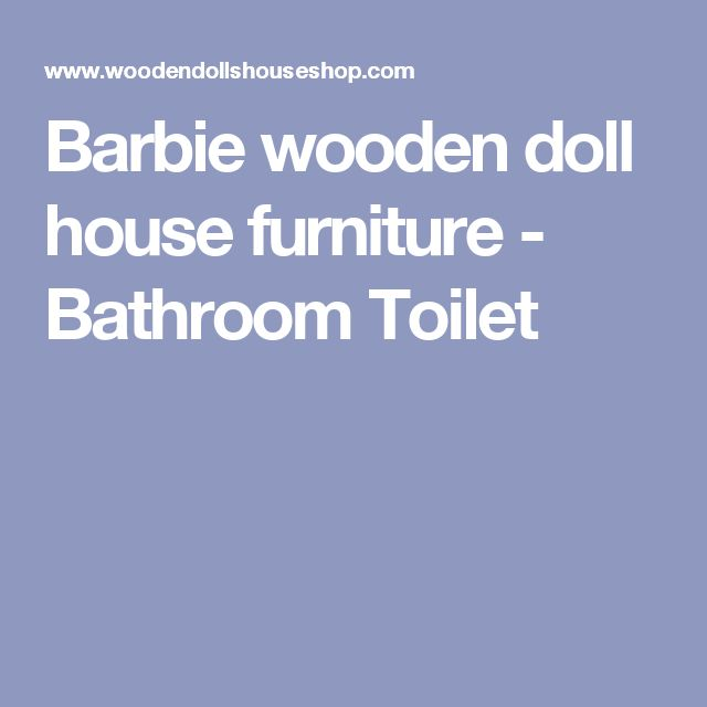 Barbie wooden doll house furniture - Bathroom Toilet