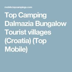 Top Camping Dalmazia Bungalow Tourist villages (Croatia) (Top Mobile)