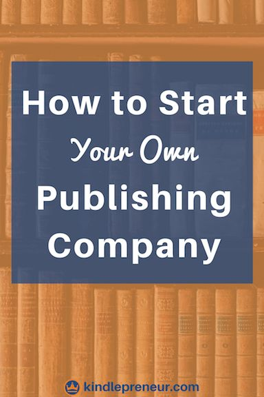 How To Start A Publishing Company | Start Your Own Publishing Company | Start A Publishing Company | Create A Publishing Company | Start A Book Publishing Company | Self-Publishing | Author Entrepreneur | Legal Protection | Start A Book Publishing LLC | Self Publishing Resources