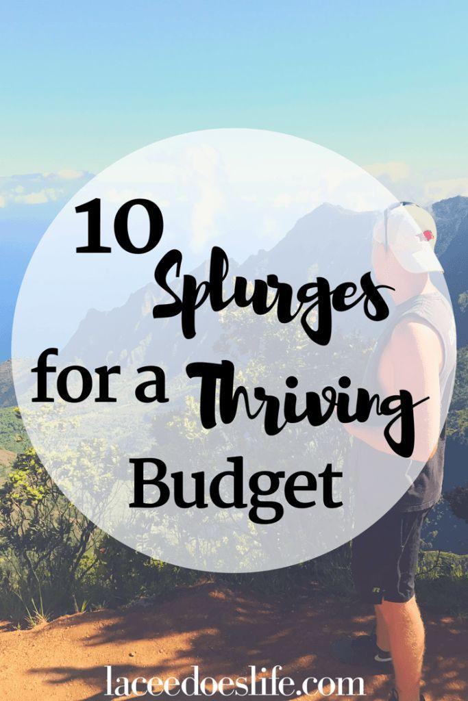 Splurge | What to splurge on | Budget | Financial Help | Splurges | Thriving budget | What to spend money on | Fulfilling budget |
