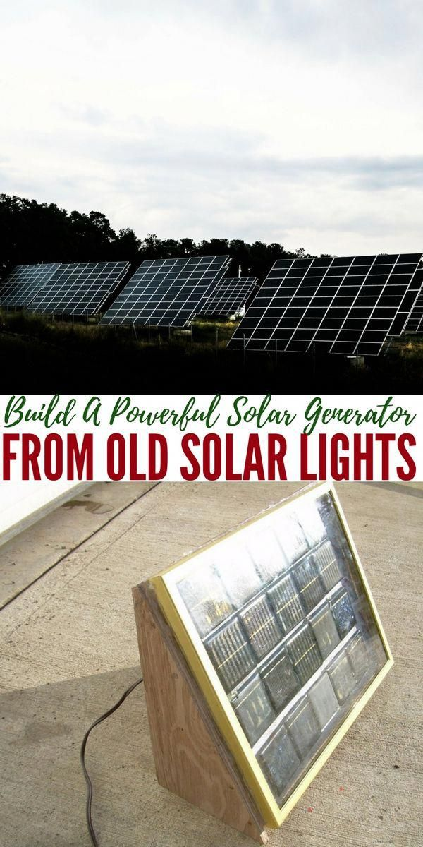 How To Build A Powerful Solar Generator From Old Solar Lights Have You Got Old Solar Lights From The Garden Layin Solar Generator Solar Energy For Home Solar