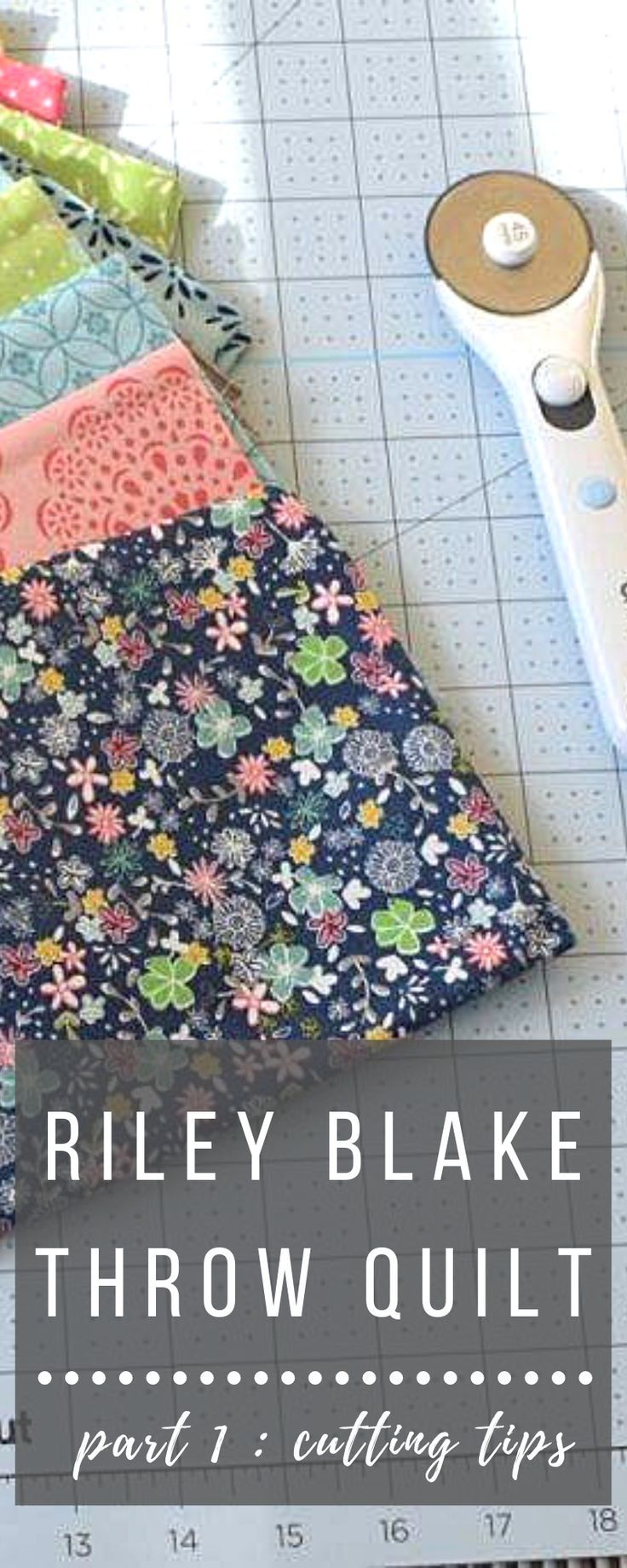 Riley Blake Throw Quilt With Cricut Part 1 Quilting Tutorials Sewing Blogs Quilts