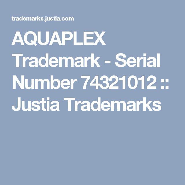 AQUAPLEX Trademark - Serial Number 74321012 :: Justia Trademarks
