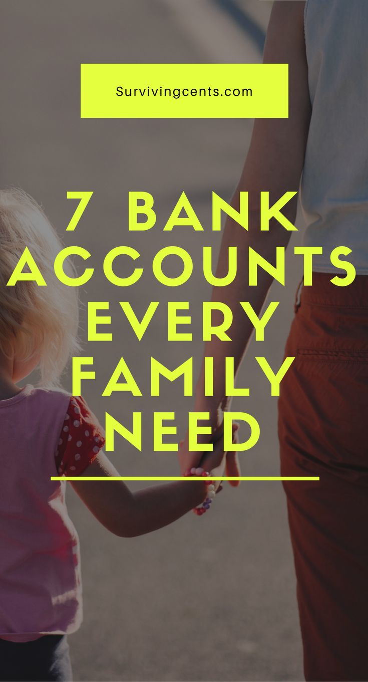 7 Bank Accounts Every Family Needs - Surviving Cents