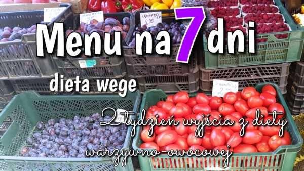 Menu tygodniowe warzywno-owocowe – wychodzenie z diety tydzień 2