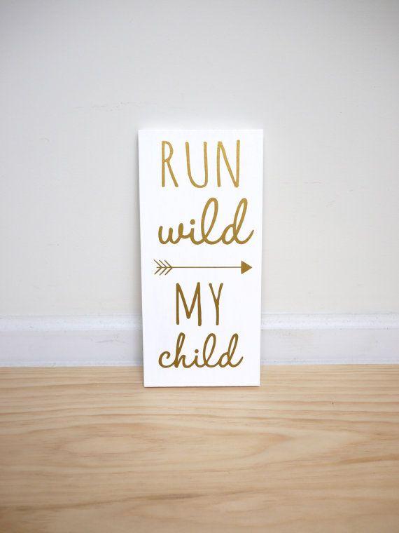 Run Wild My Child Sign Woodland Nursery Sign Decor by HandyGerl