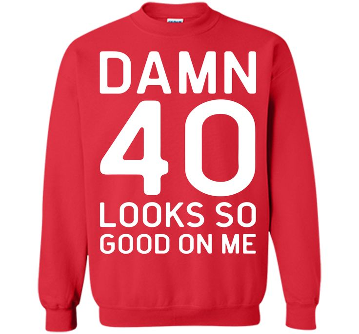 40 Looks Good Birthday Quote T-Shirt