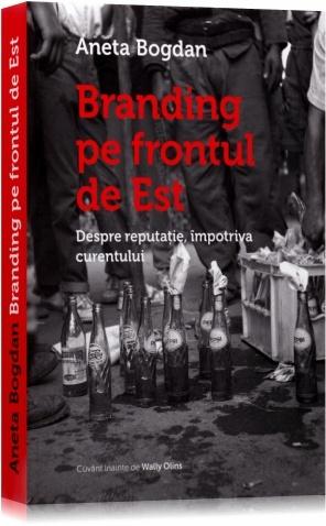 Branding pe frontul de Est by Aneta Bogdan