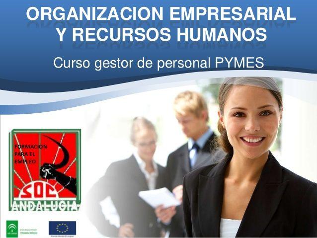 ORGANIZACION EMPRESARIAL Y RECURSOS HUMANOS Curso gestor de personal PYMES  FORMACION PARA EL EMPLEO