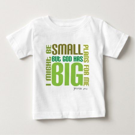 Big Plans Christian baby t-shirt - click/tap to personalize and buy