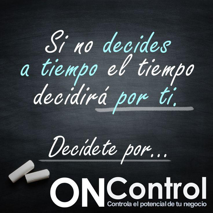 Decide a tiempo y decídete por ONControl