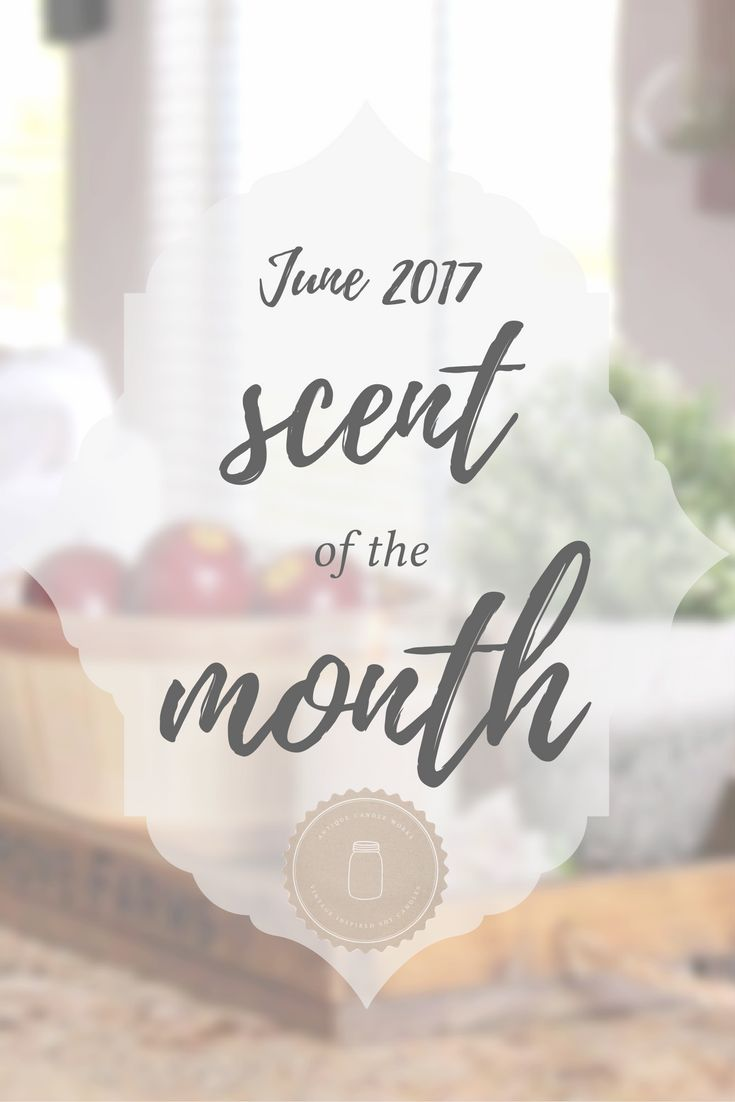 Vintage Farmhouse Home Decor - What better way to say goodbye to Spring and hello to Summer than with this mouth-watering fragrance?  During the entire month of June, our yummy Scent of the Month is 10%! Vintage Farmhouse Home Decor