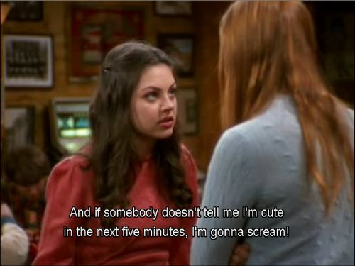 I am Jackie from that 70s show, end of story