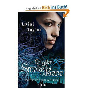 Daughter of Smoke and Bone: Zwischen den Welten 1 von Laini Taylor
