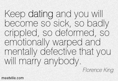 Florence King: The Dating AfterMath | Community Post: Top 10 Dating Quotes From Around The Web