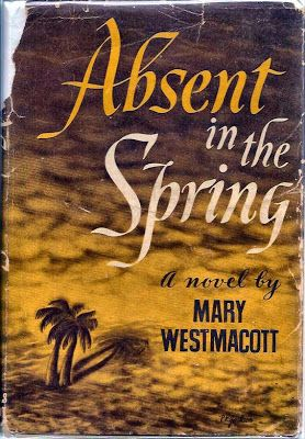 Absent in Spring by Mary Westmacott AKA Agatha Christie (1944)