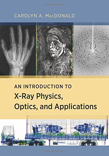 An Introduction to X-Ray Physics, Optics, and Application... https://www.amazon.com/dp/0691139652/ref=cm_sw_r_pi_dp_x_n4tJzbP0EE7EG