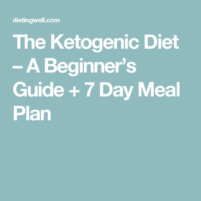 The Ketogenic Diet – A Beginner's Guide + 7 Day Meal Plan