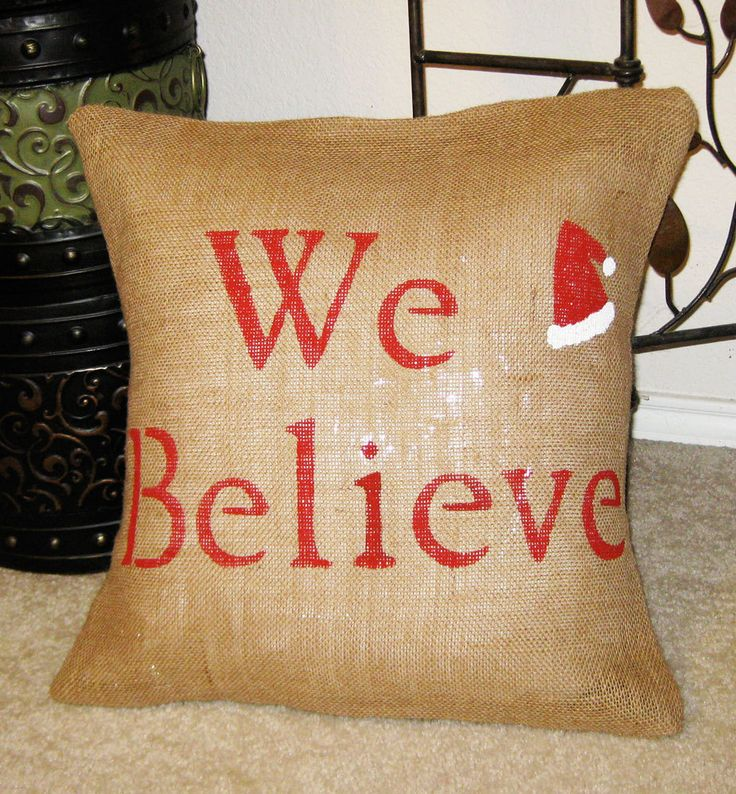 WE BELIEVE Christmas PIllow Cover Burlap Decoration - We Welcome Custom Orders. $28.00, via Etsy.