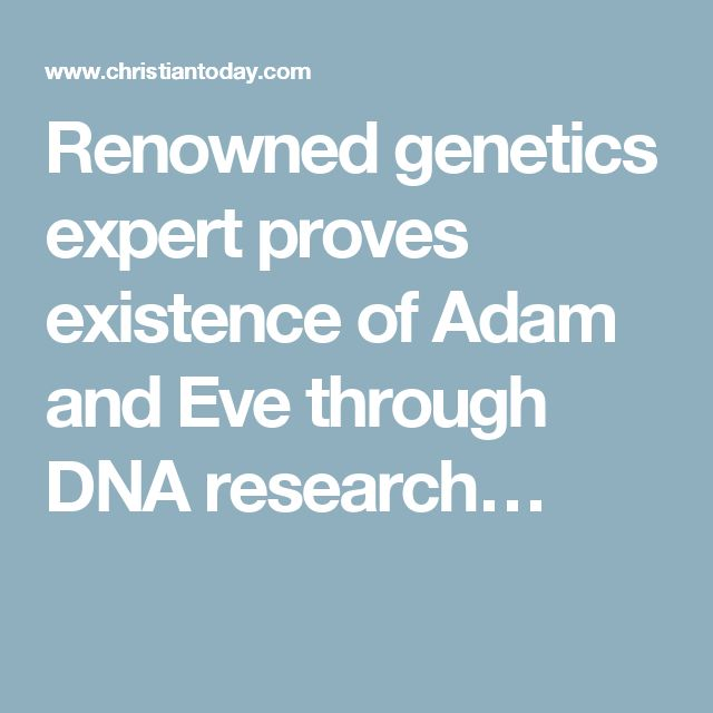 Renowned genetics expert proves existence of Adam and Eve through DNA research…