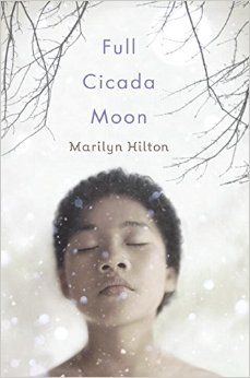 Full Cicada Moon by Marilyn Hilton | SLJ Review