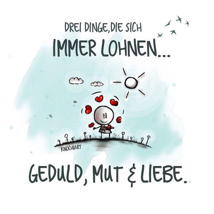 #Drei #Dinge ,die sich immer #lohnen… #Geduld , #Mut & #Liebe .   #herzallerliebst #spruch #Sprüche #spruchdestages #motivation #thinkpositive ⚛ #themessageislove (hier: Heilbad Heiligenstadt)