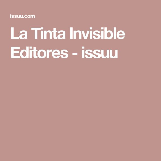 La Tinta Invisible Editores - issuu