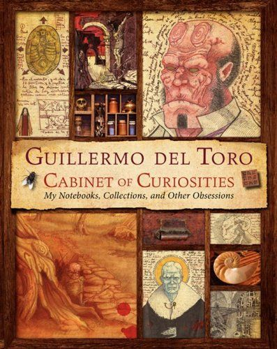 Guillermo del Toro Cabinet of Curiosities: My Notebooks, Collections, and Other Obsessions by Guillermo del Toro, http://www.amazon.co.uk/dp/0062082841/ref=cm_sw_r_pi_dp_Tqyvsb1B7BSGG