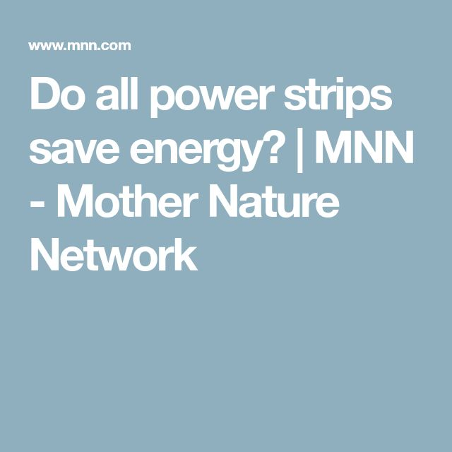 Do all power strips save energy?   MNN - Mother Nature Network
