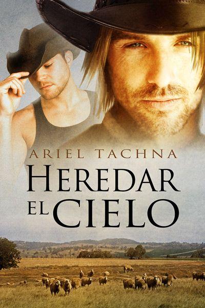 """Heredar el cielo"" de Ariel Tachna. Ya a la venta en Dreamspinner Press en español. http://www.dreamspinnerpress.com/store/product_info.php?products_id=4904"