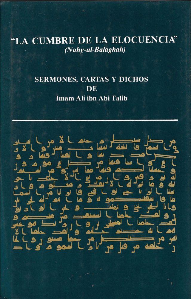 La Cumbre de la Elocuencia : Nahj-Ul-Balaghah by Imam Ali, SPANISH, Hard Cover