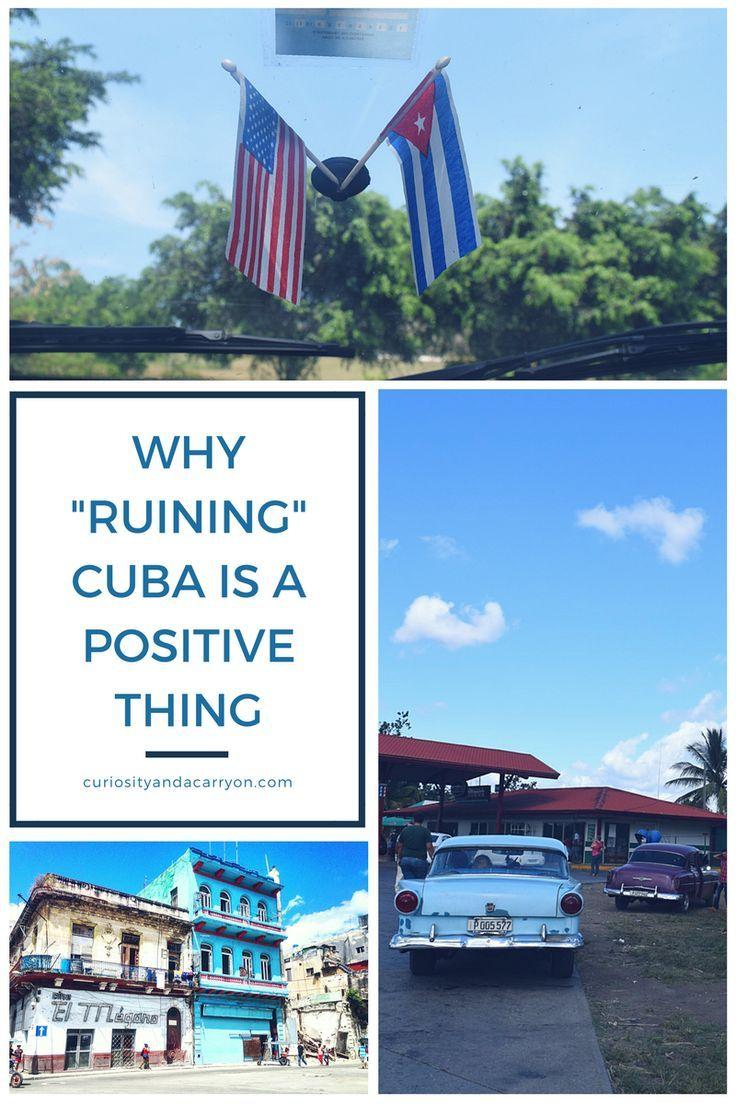 "U.S. Tourism in Cuba | Why ""Ruining"" Cuba is a Good Thing | Cuba Travel"
