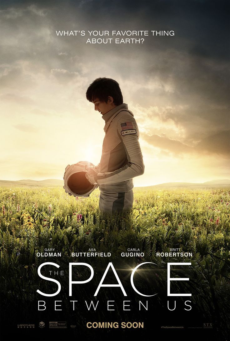 The Space Between Us (02.03.17) Boy meets girl. Girl lives on Earth. Boy lives on Mars ... it's complicated. Starring Gary Oldman, Asa Butterfield, Carla Gugino and Britt Robertson.