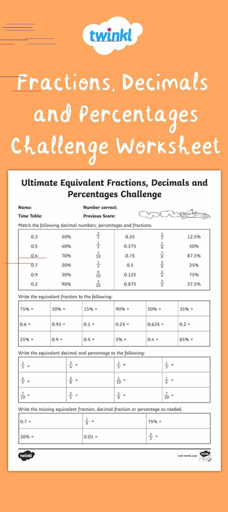 Equivalent Fractions Decimals And Percentages Challenge Worksheet Time How Many Questions Children Can Do In A Given Time Or See How Long It Takes Them To Com In 2020