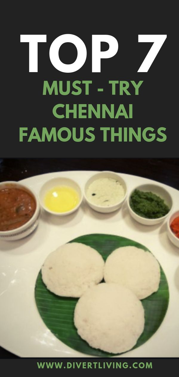 Top 7 Must Try Chennai Famous Things Divert Living Spicy Dishes Lentil Dishes Veg Restaurant