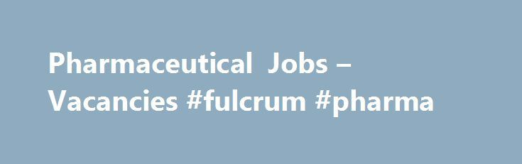 Pharmaceutical Jobs – Vacancies #fulcrum #pharma http://pharma.remmont.com/pharmaceutical-jobs-vacancies-fulcrum-pharma/  #drug rep jobs # Pharmaceutical jobs Essex Permanent, full-time Competitive salary 12 applications Company: Merial Animal Health Position: Customer Support Centre Manager Territory: Essex Vacancy Type: Permanent – Full Time Salary: Competitive Ashfield Healthcare is proud to be working with Merial Animal Health to recruit a Customer Support Centre Team Manager. Merial are…