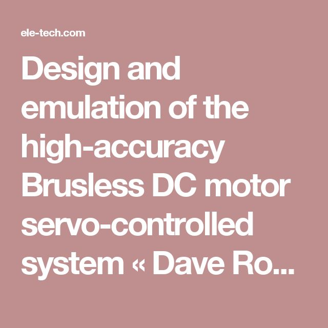 Design and emulation of the high-accuracy Brusless DC motor servo-controlled system  « Dave Ross Blog