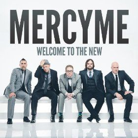 Welcome to the New: MercyMe