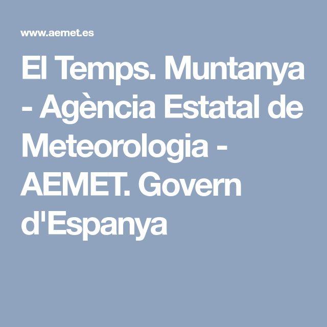 El Temps. Muntanya - Agència Estatal de Meteorologia - AEMET. Govern d'Espanya