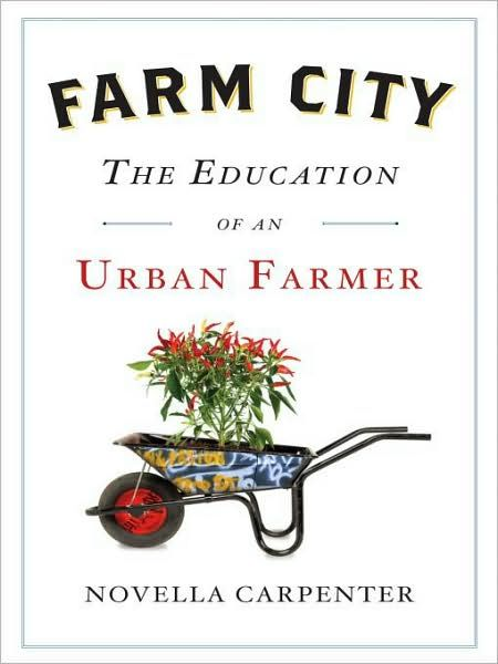 read - good book: Worth Reading, Urban Farmers, Novella Carpenter, Urban Farms, Farms Cities, Books Worth, Urban Farming, Gardens, Education