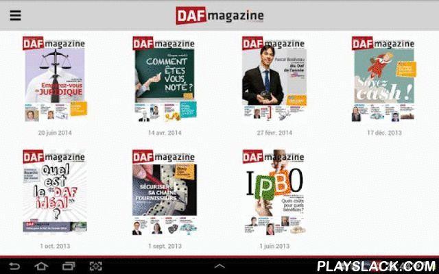 DAF Magazine  Android App - playslack.com , Au cœur de l'entreprise et de sa stratégie, la fonction administrative et financière est devenue polymorphe. Aux compétences métier incontournables s'est ajouté un éventail de domaines d'intervention faisant du DAF un véritable chef d'orchestre et « bras droit » du dirigeant. DAF Magazine a pour ambition de vous faire partager la vision de vos homologues : décryptages de stratégies d'entreprises, témoignages de DAF, parcours atypiques, regards sur…