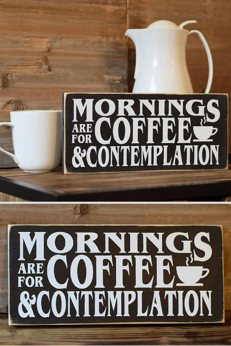 Mornings Are For Coffee And Contemplation 12 X 55 Wooden Sign