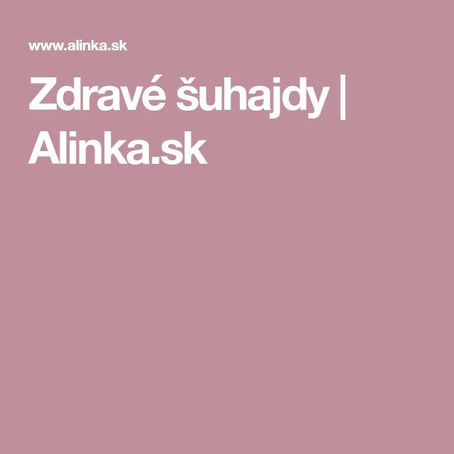 Zdravé šuhajdy | Alinka.sk