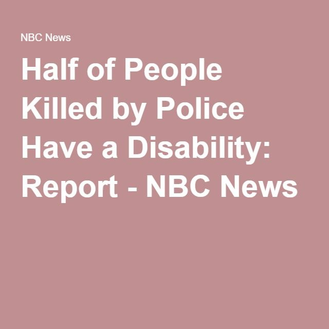 Half of People Killed by Police Have a Disability: Report - NBC News