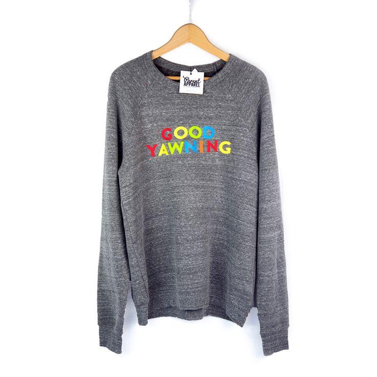 Parent Apparel - Good Yawning Sweatshirt (Pre-Order for January)