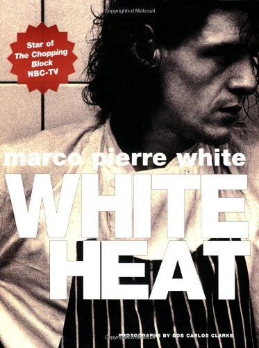 White Heat by Marco Pierre White. Review.