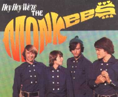 The Monkees - a funny TV show - a cool band (for the times).  Do you know their theme song and can you do the Monkees Walk?