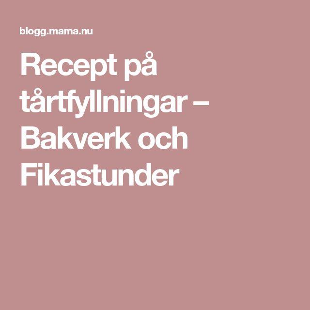 Recept på tårtfyllningar – Bakverk och Fikastunder