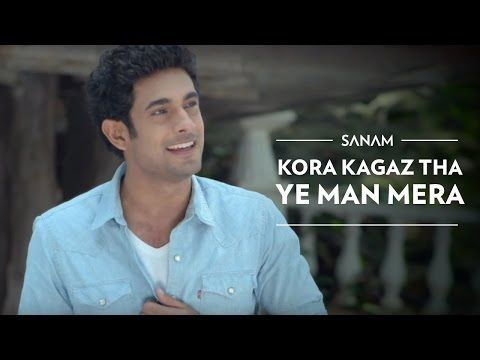 Kora Kagaz Tha Ye Man Mera | Sanam ft. Sanah Moidutty - YouTube