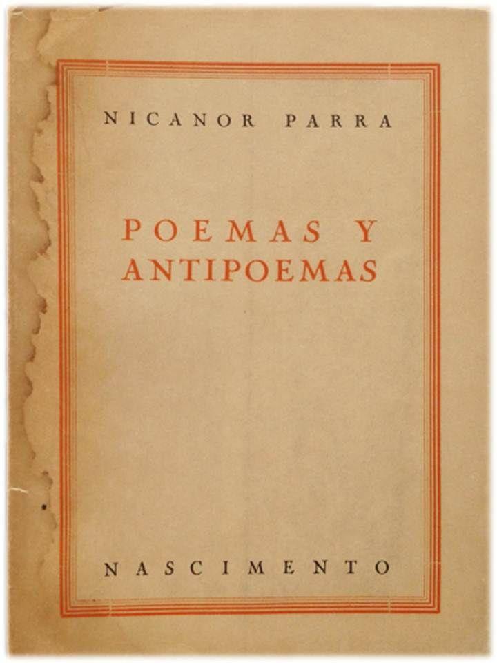 Poemas Y Antipoemas Nicanor Parra Nicanor Parra Poemas Parra